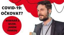 Jedna z našich odborových organizací uspořádala Webinář COVID-19: Očkovat?